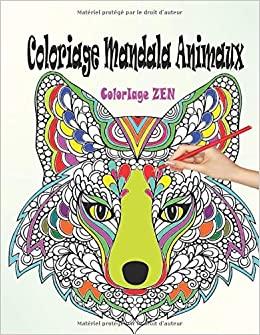 Coloriage Mandala Animaux Livre De Coloriage Mandalas Anti Stress Adultes Mandalas A Colorier Pour Apaiser L Ame Et Soulager Le Stress Coloriage Livre De Coloriage Adulte Anti Stress Amazon Fr Zen Coloriage Livres
